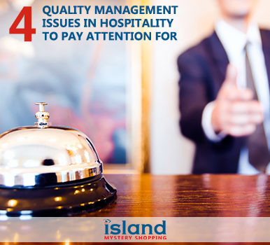 4 Quality Management Issues In Hospitality Industry To Pay Attention For
